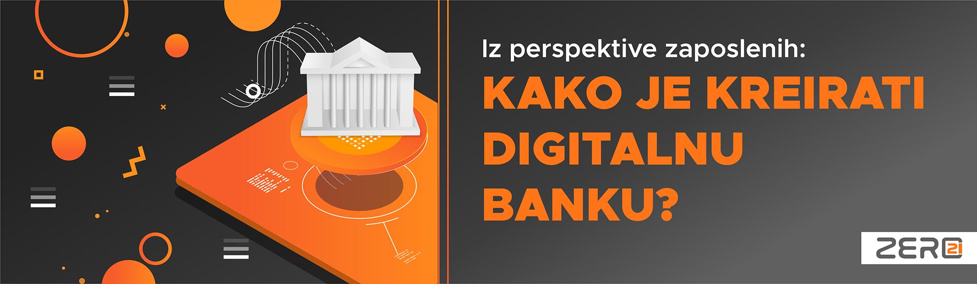 Iz perspektive zaposlenih: kako je kreirati digitalnu banku?